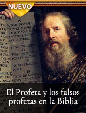 El Profeta y los falsos profetas en la Biblia