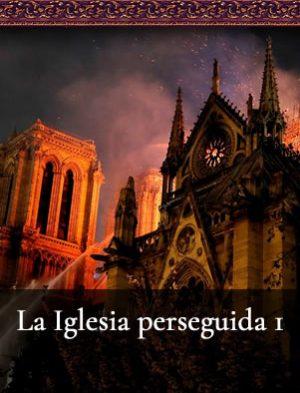 la igreja perseguida 1